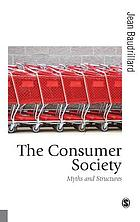 The consumer society : myths and structures