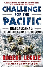 Challenge for the Pacific; Guadalcanal, the turning point of the war