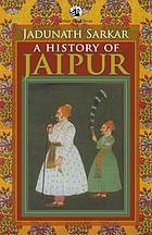 A history of Jaipur, c. 1503-1938