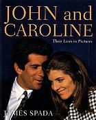 John and Caroline : their lives in pictures