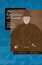 The confusions of pleasure : commerce and culture in Ming China