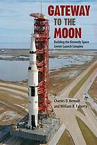 Gateway to the moon : building the Kennedy Space Center launch complex