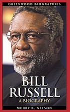 Bill Russell : a biography