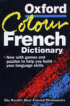 The Oxford color French dictionary : French-English, English-French, français-anglais, anglais-français