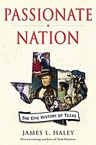 Passionate nation : the epic history of Texas