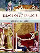 The image of St Francis : responses to sainthood in the thirteenth century