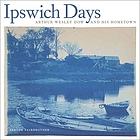 Ipswich days : Arthur Wesley Dow and his hometown