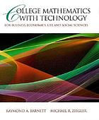 College mathematics with technology : for business, economics, life and social sciences