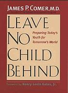 Leave no child behind : preparing today's youth for tomorrow's world