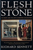 Flesh and stone : the body and the city in Western civilization