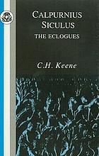 The eclogues of Calpurnius Siculus and M. Aurelius Olympius Nemesianus