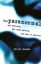 The paranormal : who believes, why they believe, and why it matters