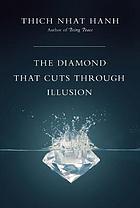 The diamond that cuts through illusion commentaries on the Prajñaparamita Diamond Sutra