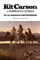 Kit Carson : a portrait in courage