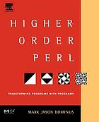 Higher-order Perl a guide to program transformationHigher-Order Perl Transforming Programs with Programs