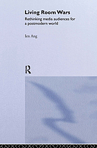 Living room wars : rethinking media audiences for a postmodern world