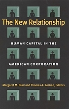 The new relationship : human capital in the American corporation