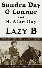Lazy B [growing up on a cattle ranch in the American Southwest