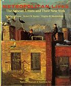Metropolitan lives : the Ashcan artists and their New York
