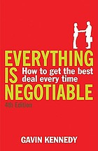 Everything is negotiable : how to get a better deal