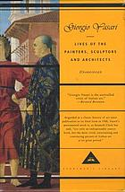 The lives of the painters, sculptors, and architects