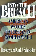 Into the breach : American women overseas in World War I
