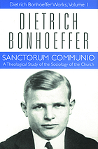 Sanctorum communio : a theological study of the sociology of the church