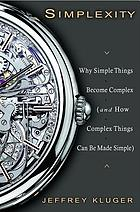 Simplexity : why simple things become complex (and how complex things can be made simple)