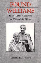 The correspondence of Ezra Pound. Pound/Williams : selected letters of Ezra Pound and William Carlos Williams