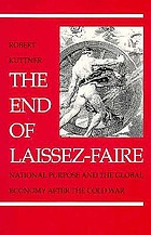 The end of laissez-faire : national purpose and the global economy after the Cold War