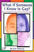 What if someone I know is gay? : answers to questions about gay and lesbian people