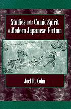 Studies in the comic spirit in modern Japanese fiction
