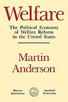 Welfare : the political economy of welfare reform in the United States
