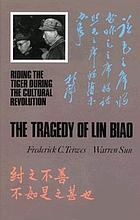 The tragedy of Lin Biao : riding the tiger during the Cultural Revolution, 1966-1971
