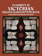 Victorian stained glass pattern book : 96 designs for workable projects