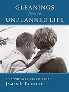 Gleanings from an unplanned life : an annotated oral history
