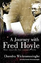 A journey with Fred Hoyle the search for cosmic life