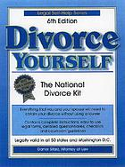 Divorce yourself : the national no-fault, no-lawyer divorce handbook