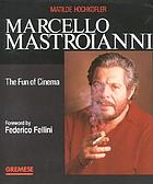 Marcello Mastroianni : the fun of cinema