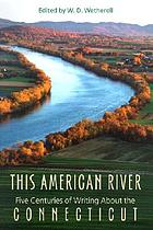 This American river : five centuries of writing about the Connecticut