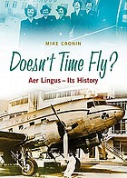 Doesn't time fly? : Aer Lingus, its history