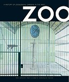 Zoo : a history of zoological gardens in the West