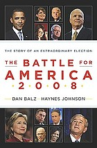 The battle for America, 2008 : the story of an extraordinary election