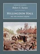 Hillingdon Hall : or, The cockney squire : a tale of country life