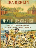Many thousands gone : the first two centuries of slavery in North America
