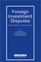 Foreign investment disputes : cases, materials, and commentary