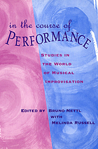 In the course of performance : studies in the world of musical improvisation
