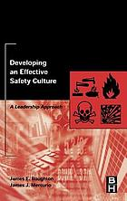 Developing an effective safety culture a leadership approach