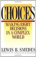 Choices : making right decisions in a complex world