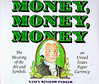 Money, money, money : the meaning of the art and symbols on United States paper currency